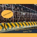 Road Construction Work Zone : Safety Tips